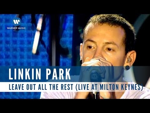 Linkin Park - Leave Out All The Rest (Live At Milton Keynes)
