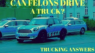 Can you get a driving job with a felony?