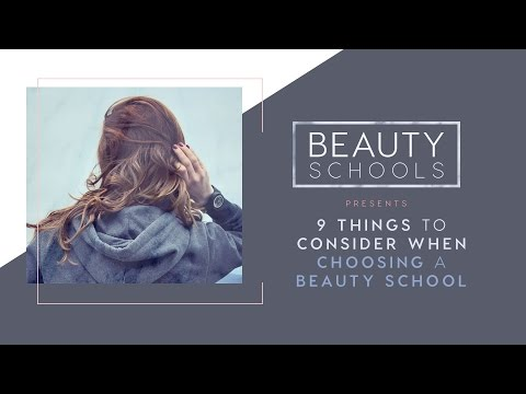 9 Things to Consider when Choosing a Beauty School