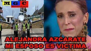 RESPONDE ALEJANDRA AZCARATE SOBRE AVION DE SU ESPOSO