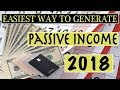 Easiest Way To Generate Passive Income 2018