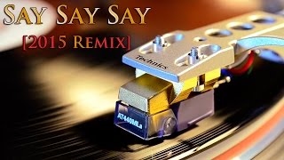 McCartney / Jackson - Say Say Say - 2015 Remix - Vinyl - Pipes Of Peace Remastered Edition