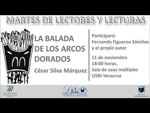Platicamos Sobre La Balada De Los Arcos Dorados De César Silva Youtube