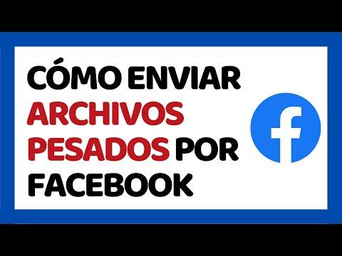 🔴 Cómo Enviar Archivos Pesados Por Facebook 2019