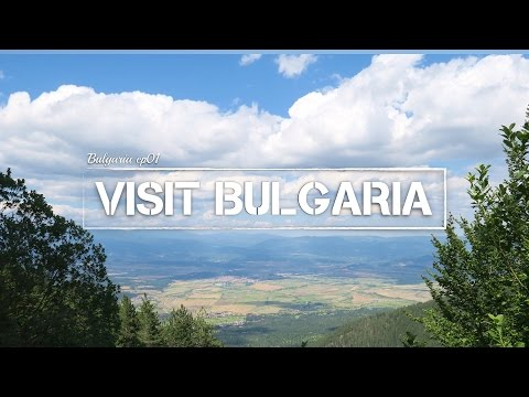 Before You Visit Bulgaria | Bulgaria ep01