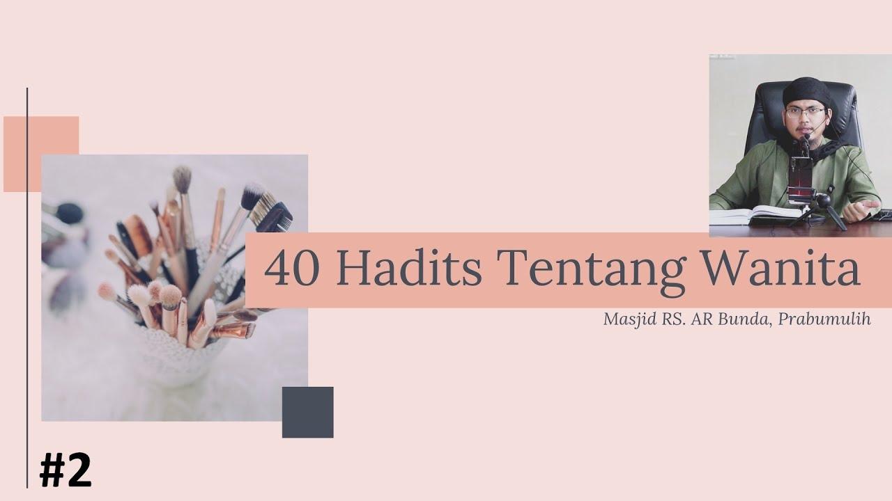 40 Hadits Tentang Wanita #2 | RS. Bunda, Prabumulih | Ust ...