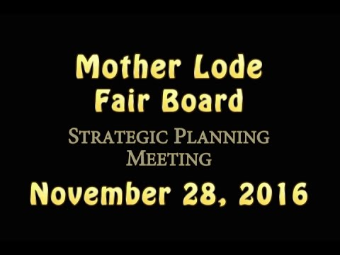 Mother Lode Fair Board Strategic Planning Meeting -  November 29, 2016