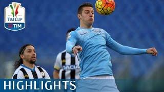 Lazio - Udinese 2-1 -  Highlights - Ottavi di finale - TIM Cup 2015/16