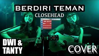 BERDIRI TEMAN - Closehead (Cover by DwiTanty)
