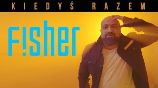 FISHER - Kiedyś Razem (Official Video)