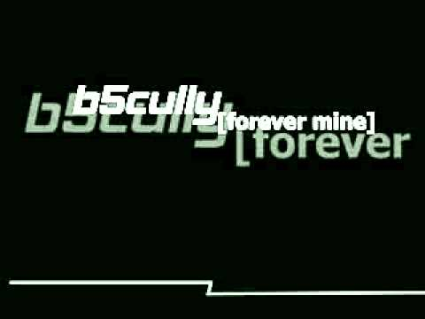 b5cully [forever mine]