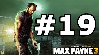 Max Payne 3 Walkthrough Part 19 - No Commentary Playthrough (Xbox 360/PS3/PC)