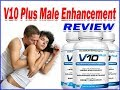 V10 Plus Male Enhancement Pros and Cons!
