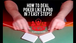 How Deal Poker Like a Pro in 7 Easy Steps