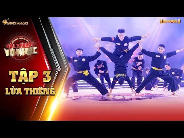 Đấu trường võ nhạc tập 3: biểu diễn trên nền nhạc Fire (BTS), nhóm Lửa Thiêng khiến khán giả mê mệt