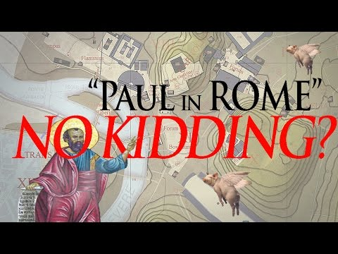 Paul in Rome – No kidding?