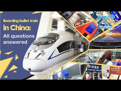 Boarding a bullet train in China: Tips for foreigners