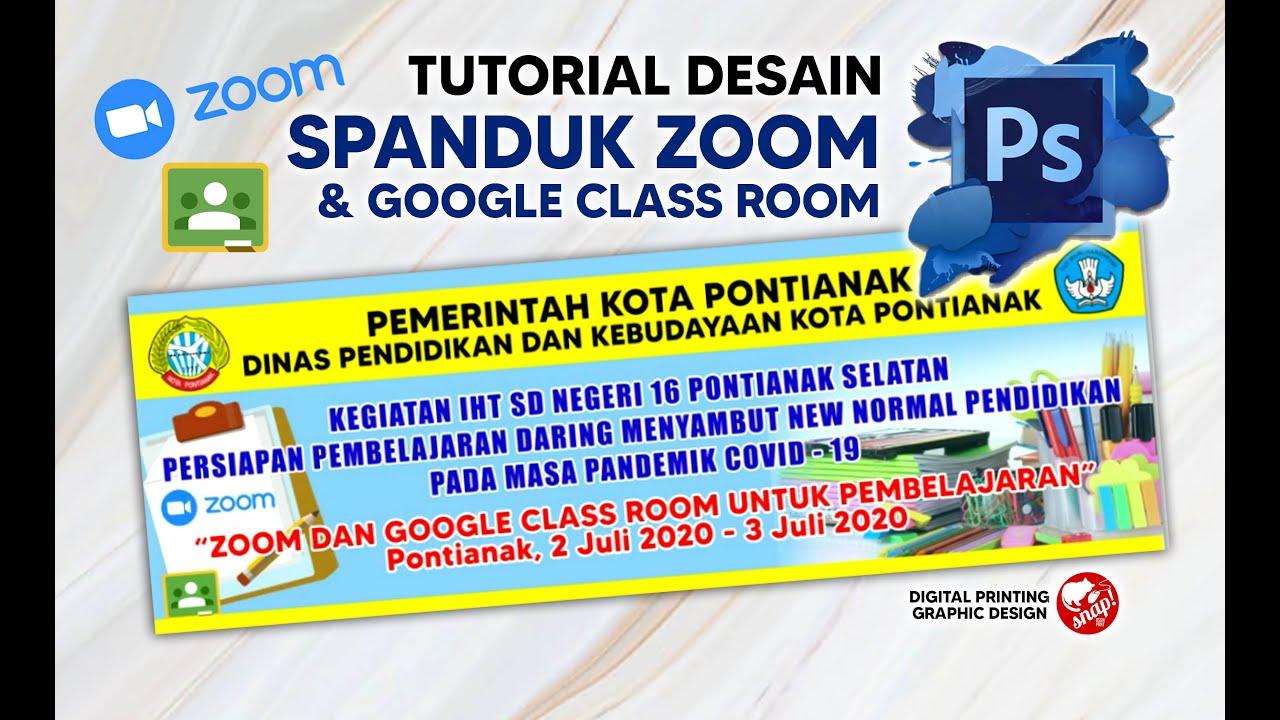TUTORIAL DESAIN SPANDUK ZOOM & GOOGLE CLASSROOM