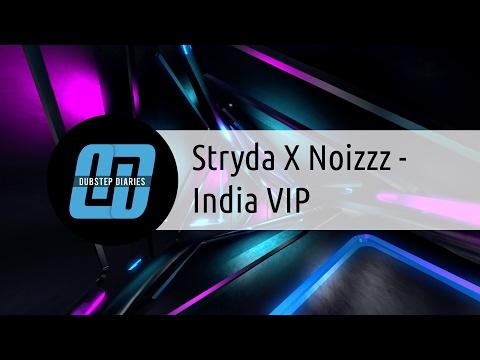 Stryda X Noizzz - India VIP [Dubstep Diaries Exclusive]