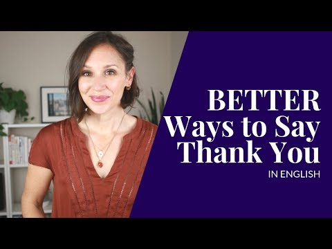 Say Thank You In English [32 New Ways]
