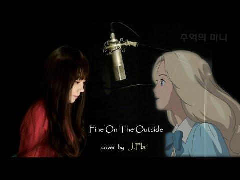 J.Fla - Fine On The Outside (Priscilla Ahn) (추억 의 마니 - Ketika Marnie Apakah Ada)