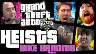 GTA 5 Online Heists: Bike Bandits! [PC]