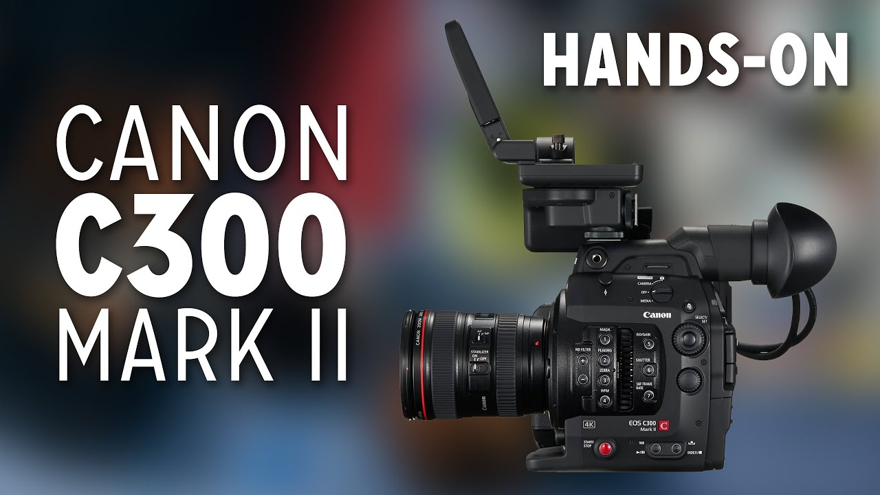 Canon C300 Mark II Hands-on Feature Test + Footage