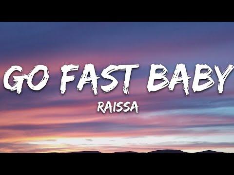 Raissa - Go Fast Baby