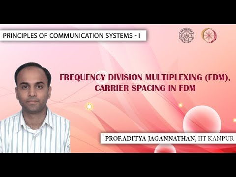 Lec 50   Principles of Communication Systems-I  FDM and Carrier Spacing in FDM  IIT KANPUR