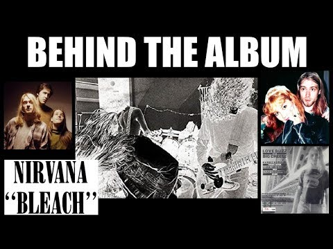 Behind The Album: Nirvana Bleach