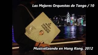 Las Mejores Orquestas / 10 - D'Arienzo - Troilo - Pugliese - Di Sarli - Canaro - Donato - Otros