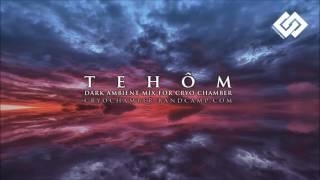 TeHÔM Dark Ambient Mix 2016
