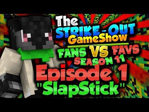 """SLAPSTICK"" - The Strike-Out Game Show Season 11 Episode 1 - FANS VS FAVS"