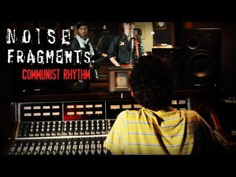 """Noise Fragments: """"Communist Rhythm"""" (from Matias Masucci's Noise Matters)"""