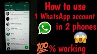 How to use 1 WhatsApp account in multiple phones|| Best trick 100% working