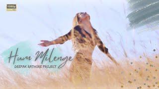 Hum Milenge | Deepak Rathore Project | Acoustic