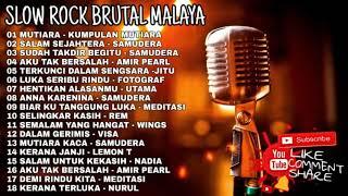 SLOW ROCK BRUTAL MALAya