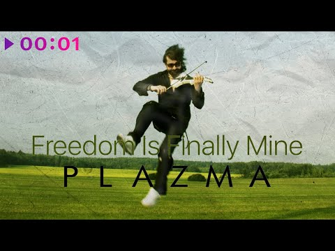 PLAZMA - Freedom is Finally Mine | Official Audio | 2020