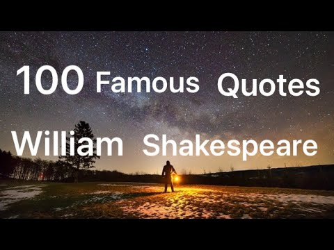 100 Quotes by William Shakespeare