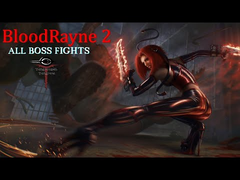 BloodRayne 2 - All Boss Fights