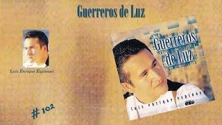 Luis Enrique Espinosa- Guerreros De Luz (completo) (1997)