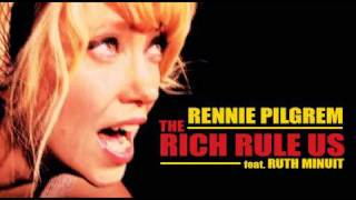 Rennie Pilgrem feat. Ruth Minuit - The Rich Rule Us (Minuit remix)