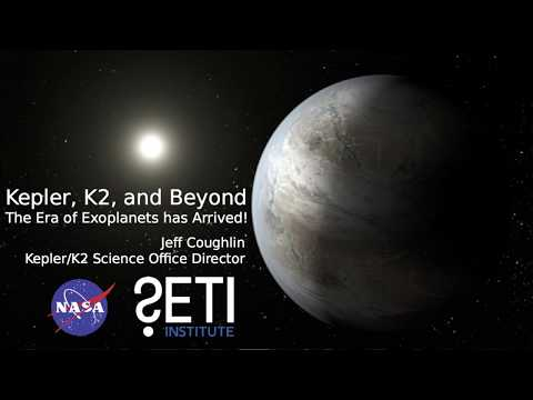 Kepler: The Era of Exoplanets Has Arrived - Jeff Coughlin &  Geert Barentsen (SETI Talk 2017)