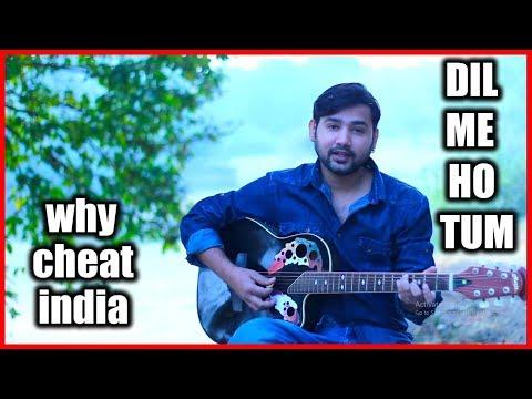 Dil Mein Ho Tum Cover | WHY CHEAT INDIA | Emraan Hashmi, Shreya D | Rochak K, Armaan M, Bappi L