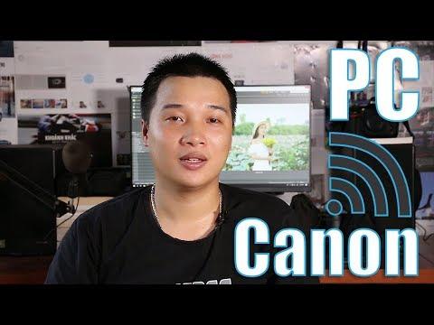 Kết Nối Canon 70D Với Máy Tính Bằng WIFI