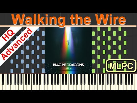 Imagine Dragons - Walking the Wire I Piano Tutorial and Sheets by MLPC
