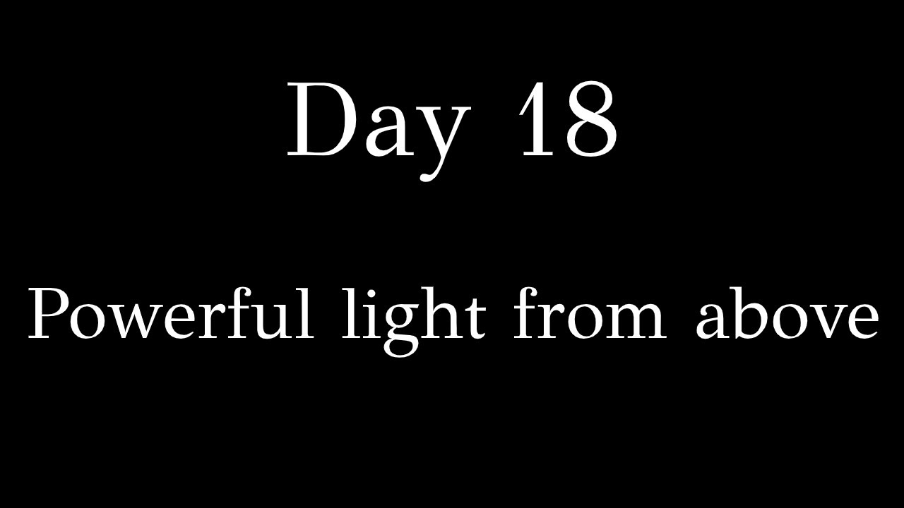 Day 18 - Powerful light from above - Patach Eliyahu