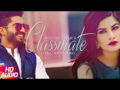 Classmate | Jassi Gill & Kaur B | Full Audio Song | Speed Records