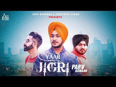 Yaar Jigri   (Full HD   Parv Kamaan   New Punjabi Songs 2018   Latest Punjabi Songs