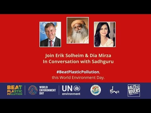 In Conversation with the Mystic – Erik Solheim and Dia Mirza with Sadhguru   World Environment Day